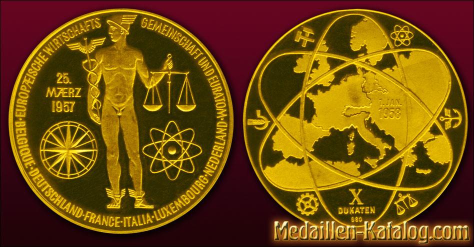 Europaeische Wirtschaftsgemeinschaft und Euratom - 25. Maerz 1957 - X Dukaten | Gold & Silber Medaille Münze Gedenkmedaille Gedenkmünze