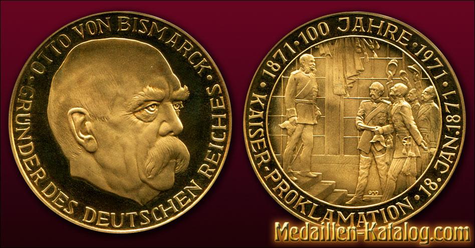 Otto von Bismarck - Gründer des Deutschen Reiches - 100 Jahre Kaiser-Proklamation 18. Jan 1871-1971 | Gold & Silber Medaille Münze Gedenkmedaille Gedenkmünze
